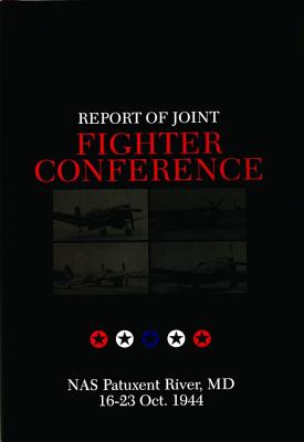 Report of Joint Fighter Conference, NAS Patuxent River, MD 16-23 October 1944