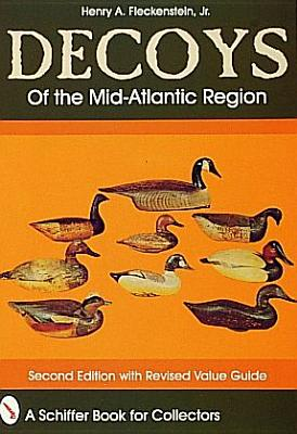 Decoys of the Mid-Atlantic Region, Fleckenstein, Henry A.