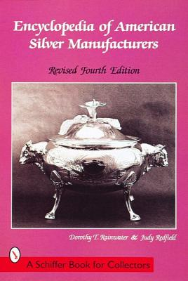 Image for Encyclopedia of American Silver Manufacturers (Schiffer Book for Collectors)