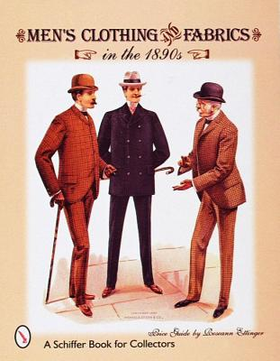 Men's Clothing & Fabrics in the 1890s: Price Guide (A Schiffer Book for Collectors)