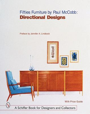 Fifties Furniture by Paul McCobb: Directional Designs (Schiffer Book for Collectors), McCobb, Paul