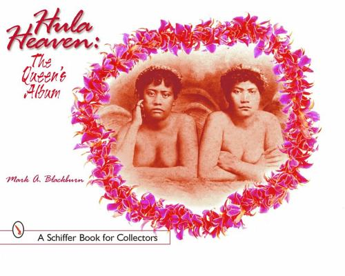 Hula Heaven: The Queen's Album, Blackburn, Mark A. S.