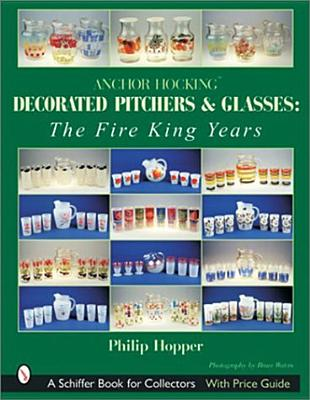 Image for Anchor Hocking Decorated Pitchers and Glasses: The Fire King Years