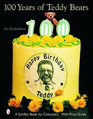 Image for 100 Years of Teddy Bears (Schiffer Book for Collectors (Hardcover))