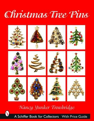 Christmas Tree Pins: O Christmas Tree (Schiffer Book for Collectors), Trowbridge, Nancy Yunker