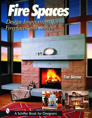 Image for FIRE SPACES DESIGN INSPIRATIONS FOR FIREPLACES AND STOVES