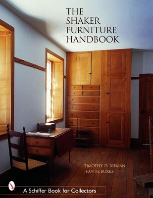 The Shaker Furniture Handbook (Schiffer Book for Collectors), Rieman, Timothy D.