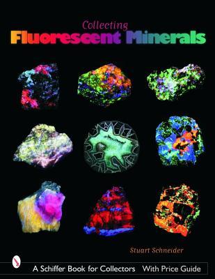 Collecting Fluorescent Minerals, Schneider, Stuart