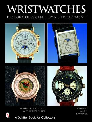 Image for Wristwatches: History Of A Century's Development (Schiffer Book for Collectors)