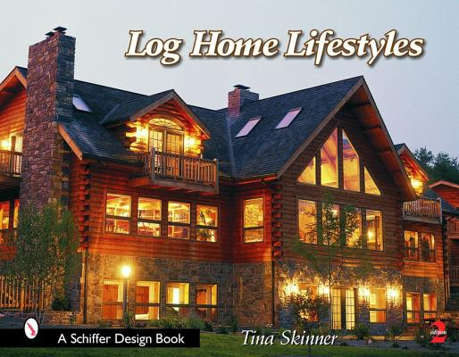 Image for Log Home Lifestyles (Schiffer Design Books)