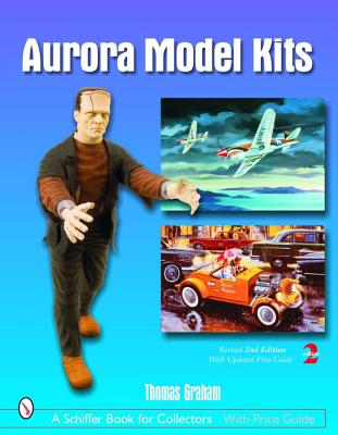 Image for Aurora Model Kits (Schiffer Book for Collectors)