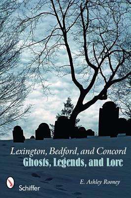 Image for Lexington, Bedford, and Concord: Ghosts, Legends, and Lore