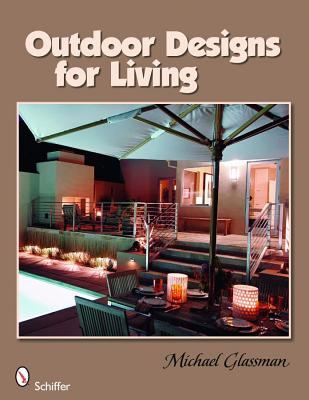 Outdoor Designs for Living, Glassman, Michael