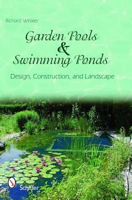 Image for Garden Pools and Swimming Ponds Design, Construction, and Landscape