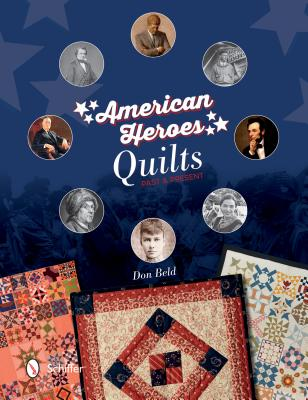 American Heroes Quilts, Past & Present, Beld, Don
