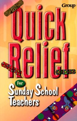 Image for Quick Relief for Sunday School Teachers