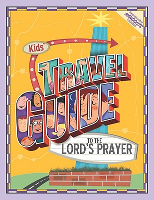 Image for KID'S TRAVEL GUIDE TO THE LORD'S PRAYER