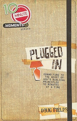 Image for 10 Minute Moments: Plugged In: Connecting to the Heart of God's Biblical Principles 10 Minutes at a Time