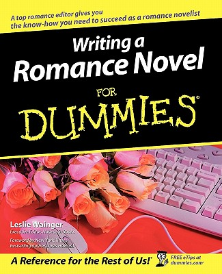 "Writing a Romance Novel For Dummies, ""Wainger, Leslie"""