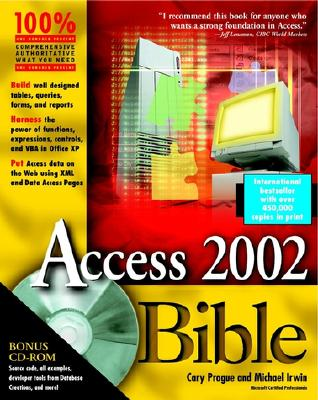 Access 2002 Bible, Prague, Cary N.; Irwin, Michael R.