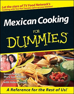 "Mexican Cooking For Dummies, ""Feniger, Susan, Sue, Mary Milliken, Siegel, Helene"""