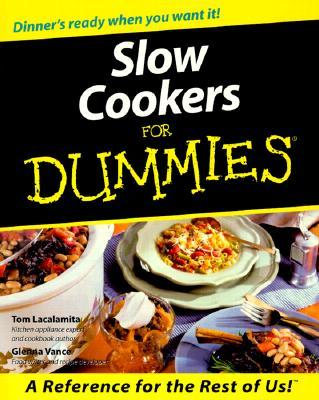 "Slow Cookers For Dummies, ""Lacalamita, Tom, Vance, Glenna"""