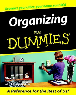 Organizing for Dummies, Eileen Roth, Elizabeth Miles