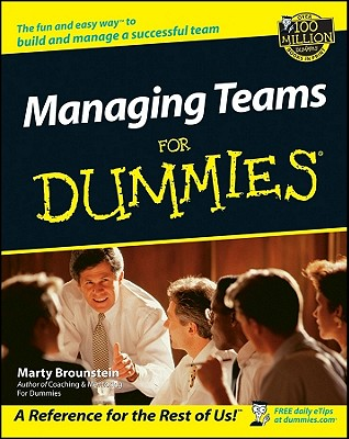 Managing Teams For Dummies, Brounstein, Marty