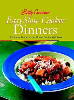 Image for Betty Crocker's Easy Slow Cooker Dinners (Betty Crocker Cooking)