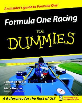 Formula One Racing for Dummies, Jonathan Noble, Mark Hughes
