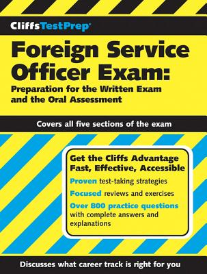 CliffsTestPrep Foreign Service Officer Exam: Preparation for the Written Exam and the Oral Assessment, American BookWorks Corporation