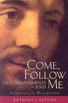 Image for Come, Follow Me: The Commandments of Jesus