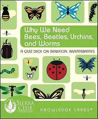 Image for Why We Need Bees, Beetles, Urchins, and Worms: A Knowledge Cards Quiz Deck on Beneficial Invertebrates