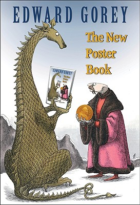 Edward Gorey: The New Poster Book, Gorey, Edward