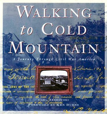 Image for Walking to Cold Mountain: A Journey Through Civil War America