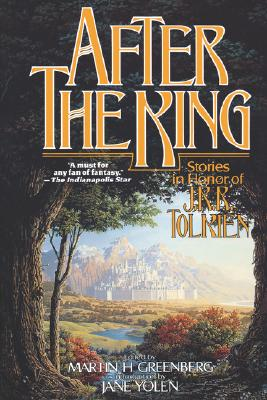 Image for After the King: Stories In Honor of J.R.R. Tolkien