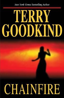 Chainfire: Chainfire Trilogy, Part 1 (Sword of Truth, Book 9), Goodkind, Terry