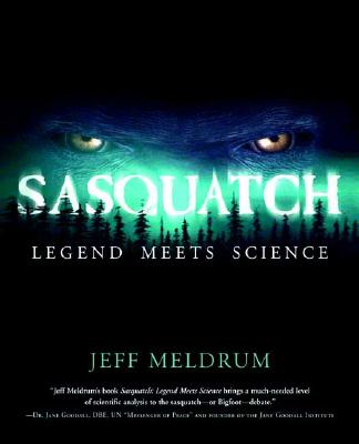Image for Sasquatch: Legend Meets Science