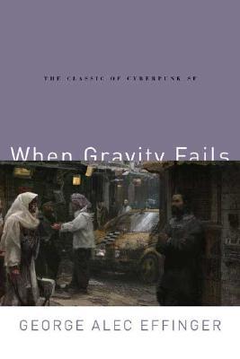 """When Gravity Fails, """"Effinger, George Alec"""""""