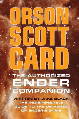 Image for AUTHORIZED ENDER COMPANION: THE INDISPENSABLE GUIDE TO THE UNIVERSE OF ENDER'S GAME