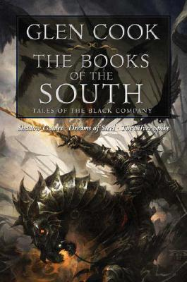 Image for Books of the South: Tales of the Black Company (Shadow Games / Dreams of Steel / The Silver Spike)