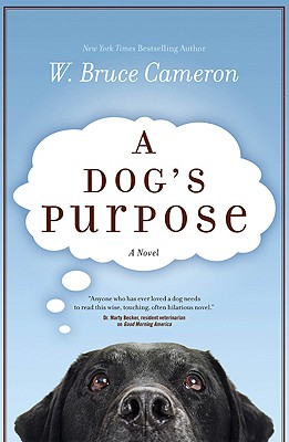 A Dog's Purpose: A Novel for Humans, Cameron, W. Bruce