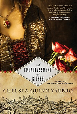 "An Embarrassment of Riches: A Novel of the Count Saint-Germain (St. Germain), ""Yarbro, Chelsea Quinn"""