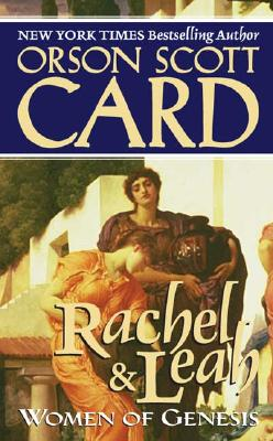 Rachel and Leah: Women of Genesis, ORSON SCOTT CARD