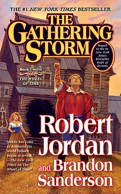 The Gathering Storm Book Twelve The Wheel of Time, Jordan, Robert,Sanderson, Brandon