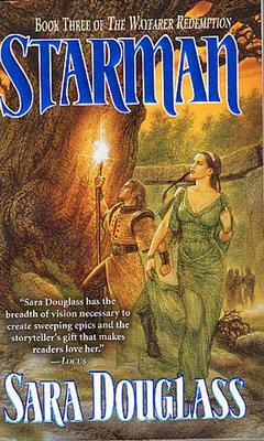 Starman (Wayfarer Redemption), Sara Douglass