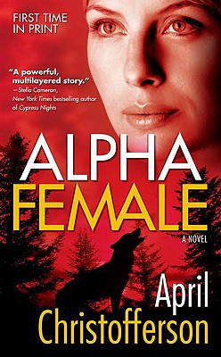 Alpha Female, April Christofferson