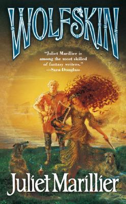 Wolfskin (Tor Fantasy), JULIET MARILLIER