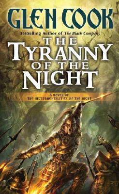 The Tyranny of the Night: Book One of the Instrumentalities of the Night, Cook, Glen