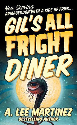 Gil's All Fright Diner, A. Lee Martinez